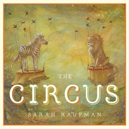 The Circus by Sarah Kaufman