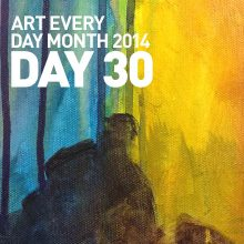 Art Every Day Month Day 30