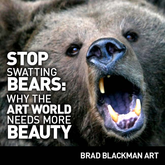 Stop Swatting Bears: Why the Art World Needs More Beauty