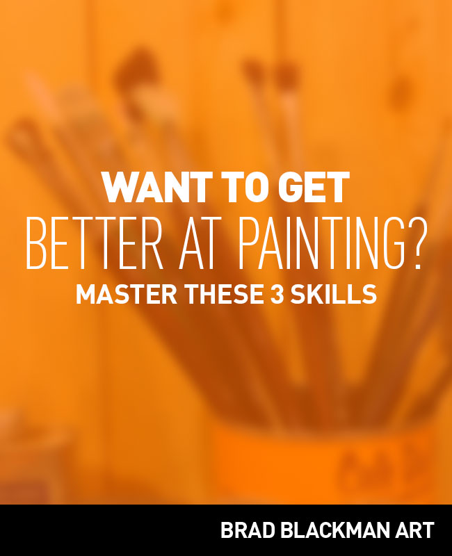 Want to Get Better at Painting? Master These 3 Skills.