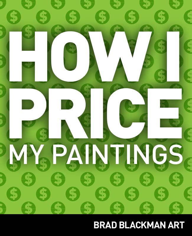 How I Price My Paintings - Brad Blackman Art