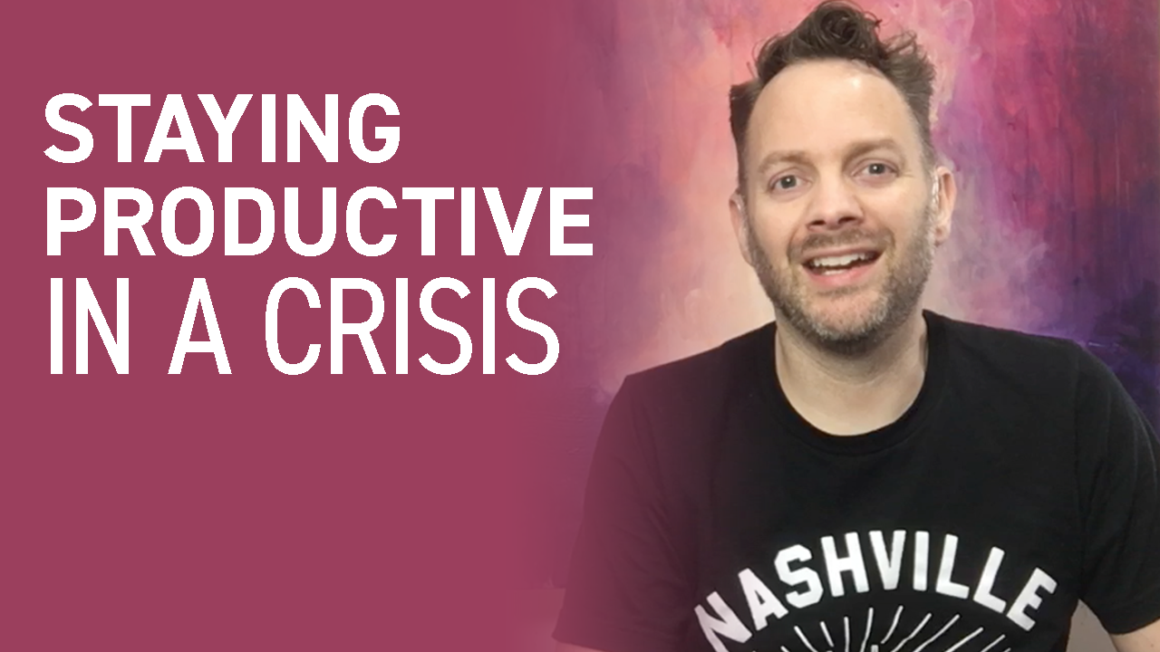 Video: Staying Productive in a Crisis